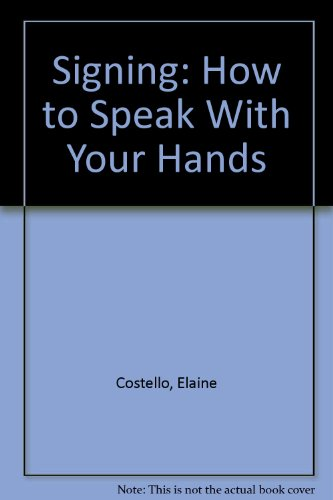 9780606029889: Signing: How to Speak With Your Hands