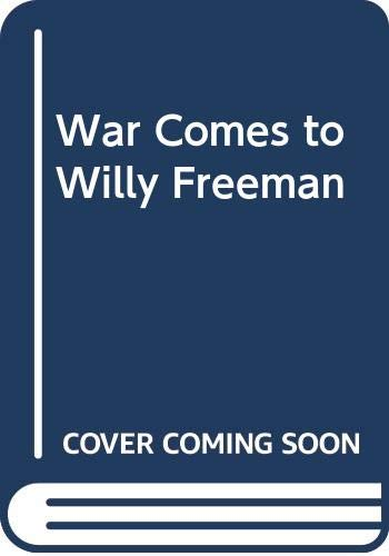 9780606030762: War Comes to Willy Freeman