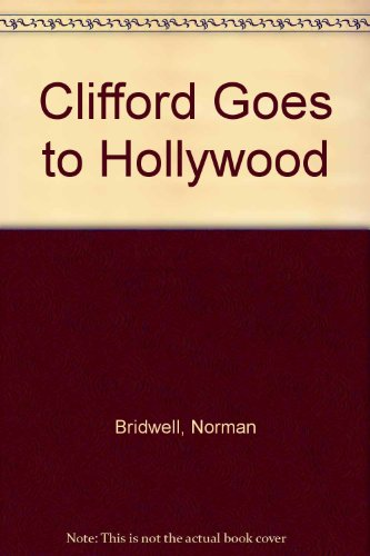 9780606030908: Clifford Goes to Hollywood