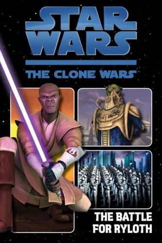 9780606030922: The Battle for Ryloth (Turtleback School & Library Binding Edition) (Star Wars: Clone Wars (Grosset & Dunlap))