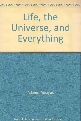 Life, the Universe, and Everything (0606031375) by Douglas Adams