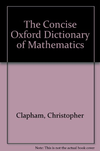 9780606031622: The Concise Oxford Dictionary of Mathematics