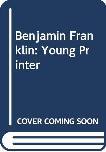 9780606031820: Benjamin Franklin: Young Printer