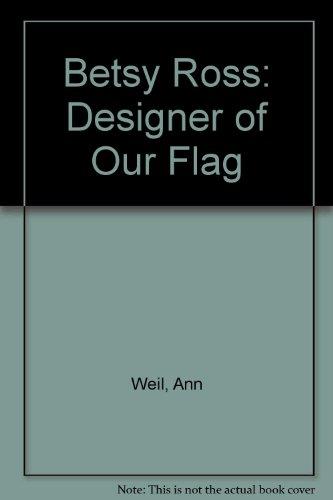 9780606031837: Betsy Ross: Designer of Our Flag