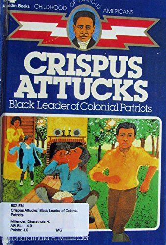 9780606031868: Crispus Attucks: Black Leader of Colonial Patriots