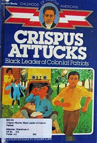 9780606031868: Crispus Attucks: Black Leader of Colonial Patriots