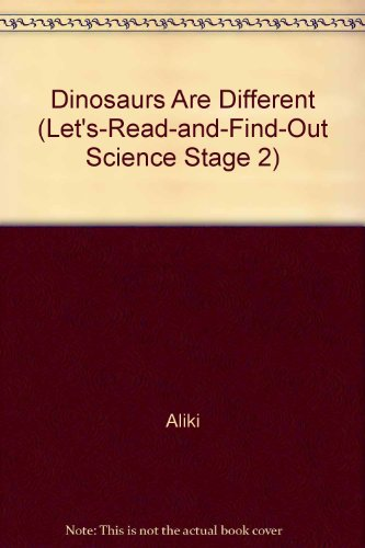 9780606031929: Dinosaurs Are Different (Let's-Read-and-Find-Out Science Stage 2)