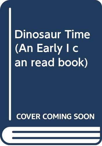 9780606032018: Dinosaur Time (An Early I can read book)