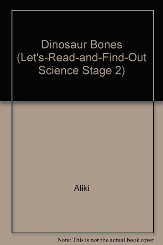 9780606032117: Dinosaur Bones (Let's-Read-and-Find-Out Science Stage 2)