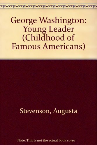 9780606032216: George Washington: Young Leader (Childhood of Famous Americans)