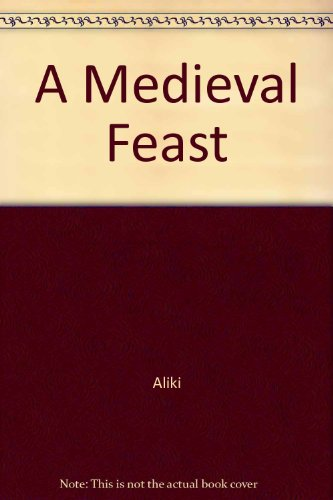 9780606032513: A Medieval Feast