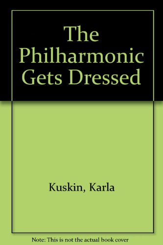 9780606032575: The Philharmonic Gets Dressed