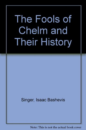 9780606032896: The Fools of Chelm and Their History