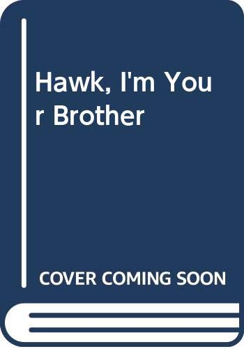 9780606033046: Hawk, I'm Your Brother