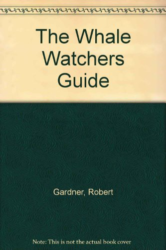 The Whale Watchers Guide (Messner Guide): Gardner, Robert