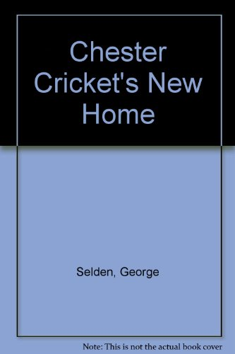 9780606033558: Chester Cricket's New Home