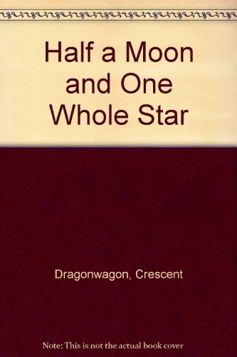 9780606034159: Half a Moon and One Whole Star