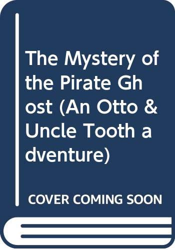 9780606034340: The Mystery of the Pirate Ghost (An Otto & Uncle Tooth adventure)