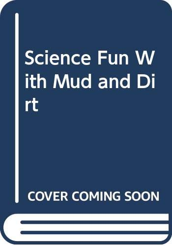 9780606034548: Science Fun With Mud and Dirt