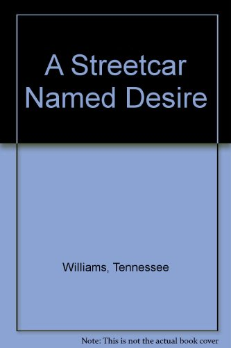 A Streetcar Named Desire: Tennessee Williams