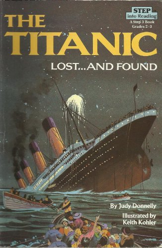 9780606034913: The Titanic: Lost...and Found : A Step 3 Book