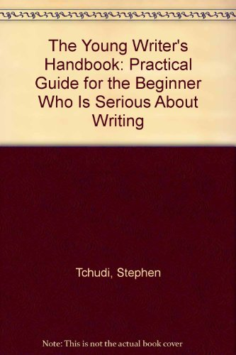 9780606035118: The Young Writer's Handbook: Practical Guide for the Beginner Who Is Serious About Writing