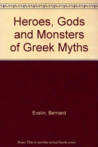 9780606035293: Heroes, Gods and Monsters of Greek Myths