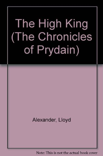 The High King (The Chronicles of Prydain): Lloyd Alexander