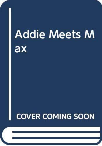9780606035408: Addie Meets Max