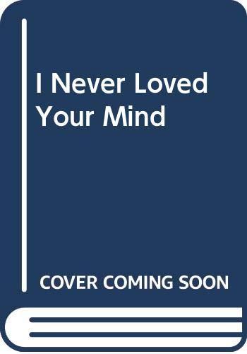 9780606035781: I Never Loved Your Mind