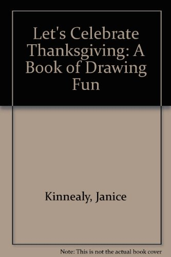 9780606036047: Let's Celebrate Thanksgiving: A Book of Drawing Fun
