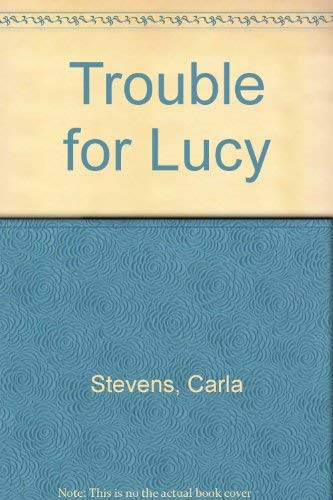9780606036672: Trouble for Lucy