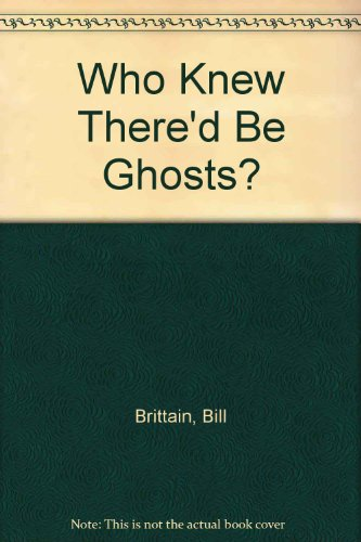 9780606036771: Who Knew There'd Be Ghosts?