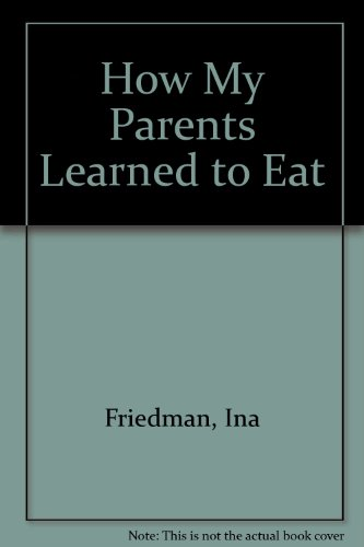 9780606036924: How My Parents Learned to Eat