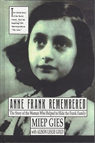 9780606037143: Anne Frank Remembered: The Story of the Woman Who Helped to Hide the Frank Family