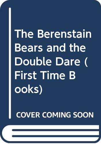 9780606037297: The Berenstain Bears and the Double Dare (First Time Books)