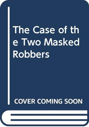 9780606037457: The Case of the Two Masked Robbers