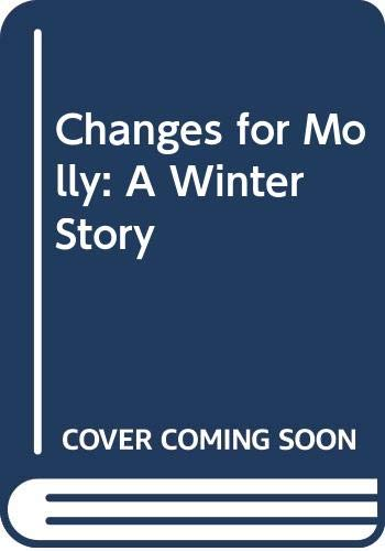 Changes for Molly: A Winter Story: Valerie Tripp