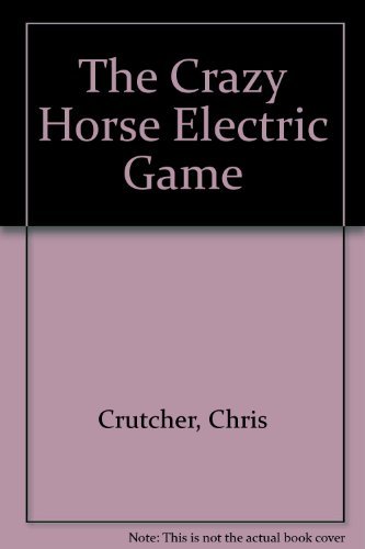 9780606037631: The Crazy Horse Electric Game