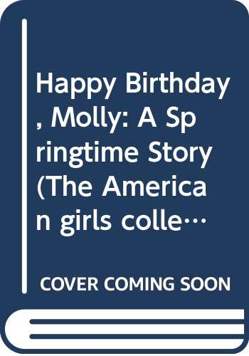 9780606037990: Happy Birthday, Molly: A Springtime Story (The American Girls Collection)