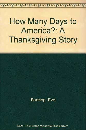 9780606038164: How Many Days to America?: A Thanksgiving Story