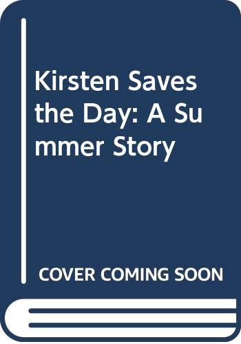9780606038409: Kirsten Saves the Day: A Summer Story