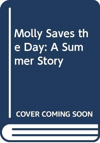 9780606038621: Molly Saves the Day: A Summer Story