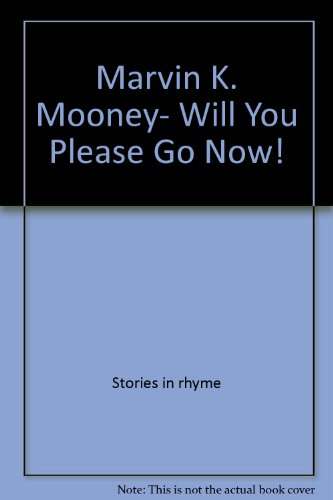 Marvin K. Mooney, Will You Please Go Now! (Bright & Early Book) (9780606039338) by Dr. Seuss; Seuss
