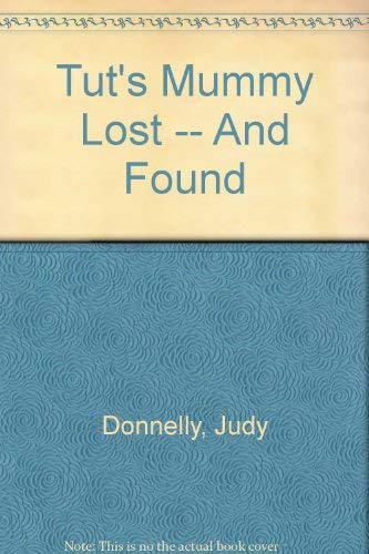 9780606039420: Tut's Mummy Lost -- And Found