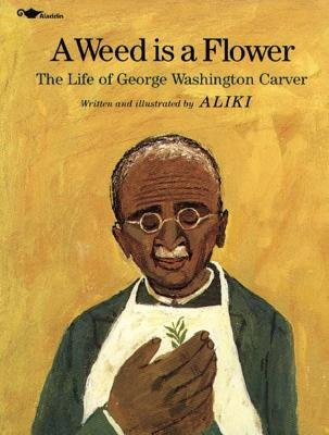9780606039529: A Weed Is a Flower: The Life of George Washington Carver