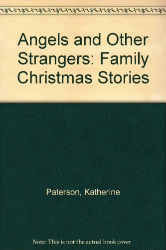 9780606039628: Angels and Other Strangers: Family Christmas Stories