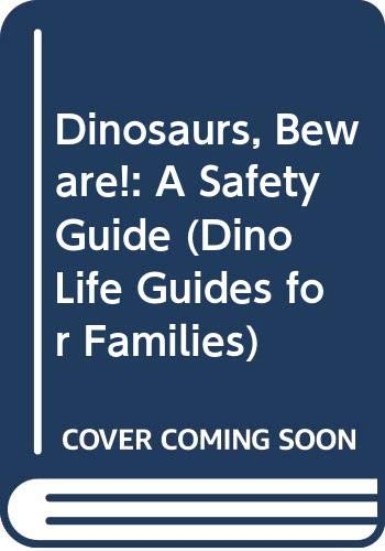 9780606039727: Dinosaurs, Beware!: A Safety Guide (Dino Life Guides for Families)