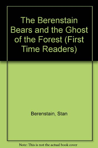 The Berenstain Bears and the Ghost of the Forest: Stan Berenstain