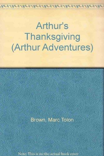Arthur's Thanksgiving (Arthur Adventures): Brown, Marc Tolon